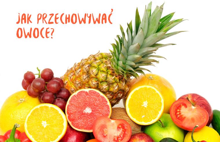 jak przechowywać owoce?